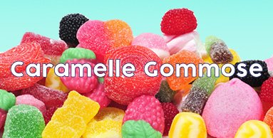 Caramelle Gommose